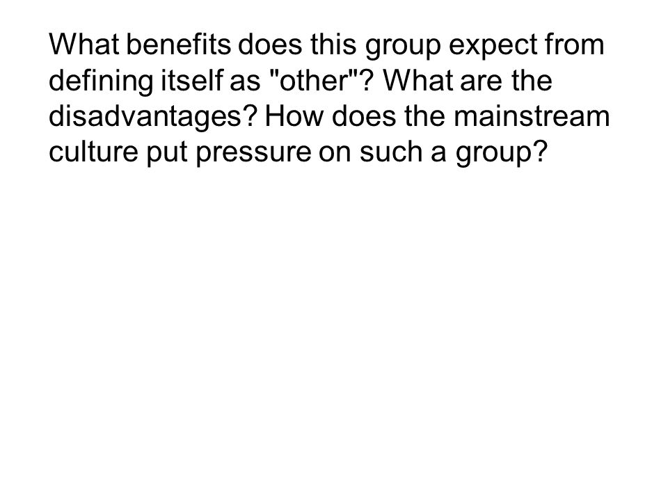 What benefits does this group expect from defining itself as other .