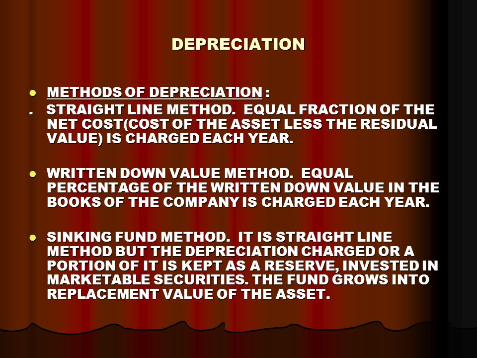 DEPRECIATION METHODS OF DEPRECIATION : METHODS OF DEPRECIATION :.