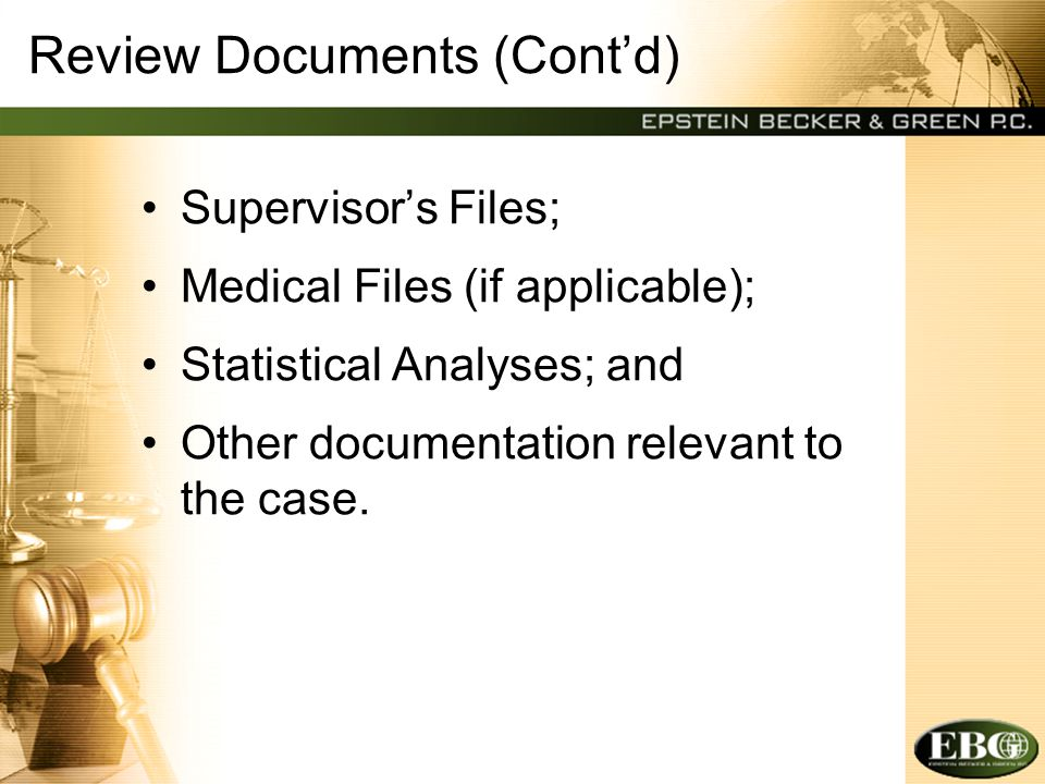 Review Documents (Cont'd) Supervisor's Files; Medical Files (if applicable); Statistical Analyses; and Other documentation relevant to the case.