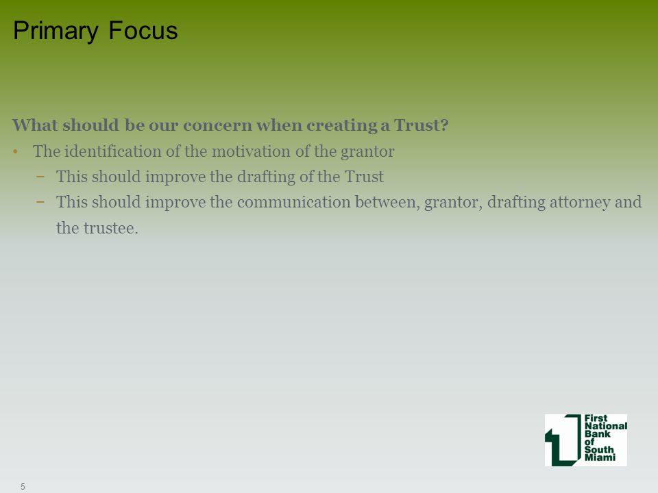 What should be our concern when creating a Trust.