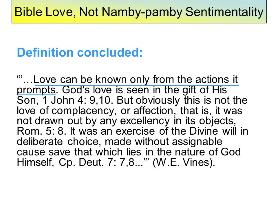 Bible Love, Not Namby-pamby Sentimentality The excellence of Bible love: 1.
