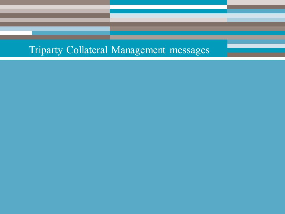 15 Triparty Collateral Management messages