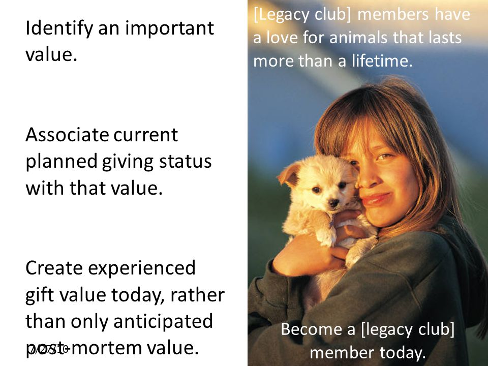 7/27/10 Identify an important value. Associate current planned giving status with that value.