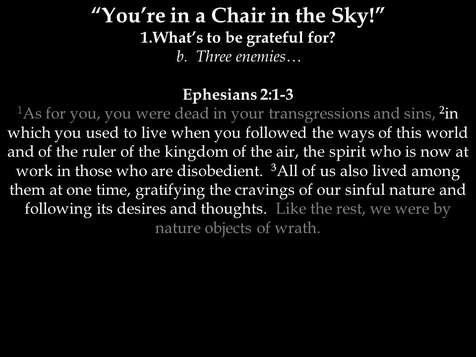 You're in a Chair in the Sky! 1.What's to be grateful for.