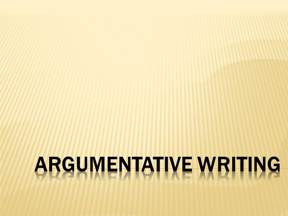Persuasive → Argumentative Writing