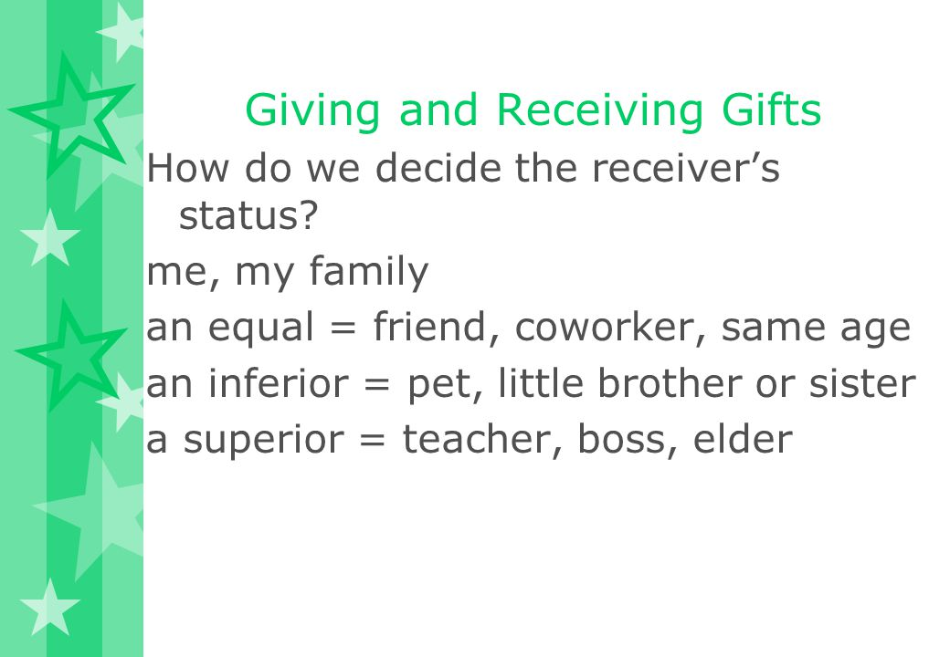 Giving and Receiving Gifts In a sentence: (わたしは)これをあなたにあげます。 I'll give this to you.