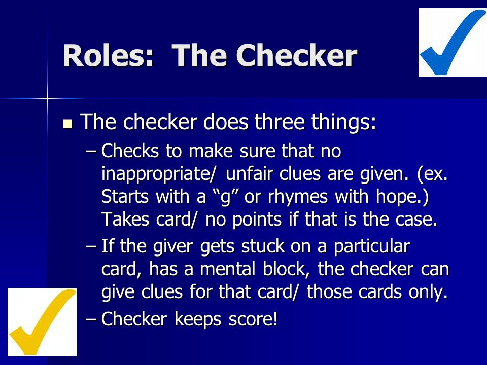 Roles: The Guesser(s) Using your knowledge, try to guess as many words as you can.