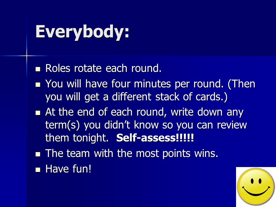 Everybody: Roles rotate each round. Roles rotate each round.