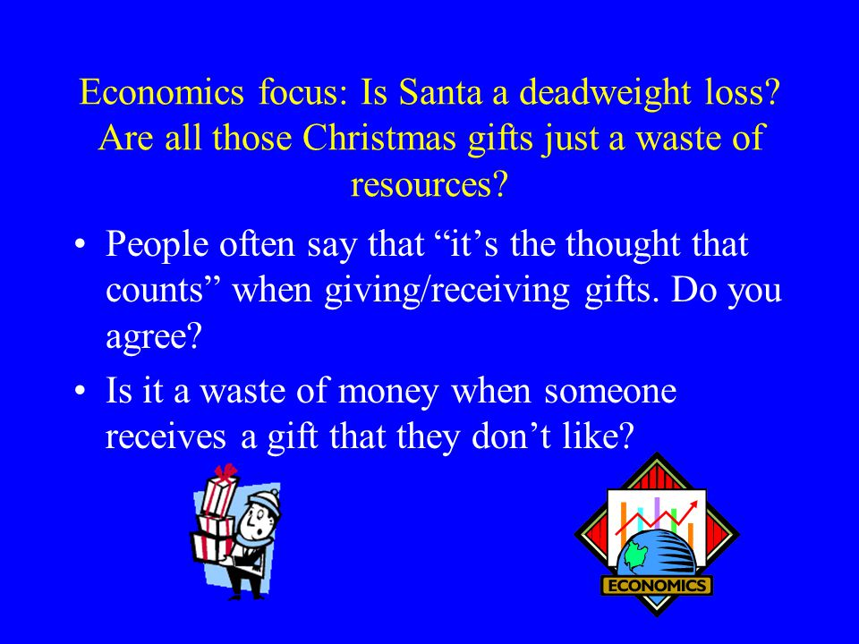 Economics focus: Is Santa a deadweight loss.