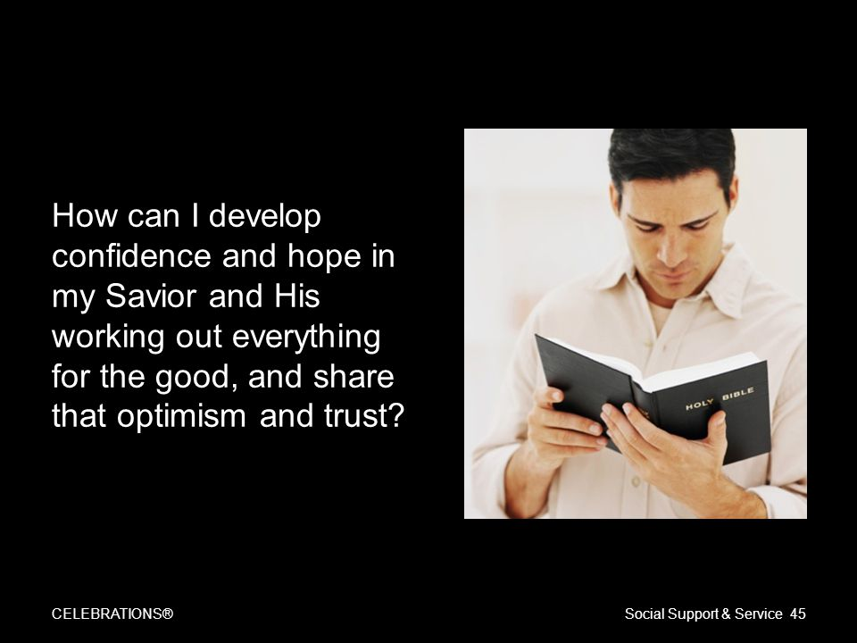 How can I develop confidence and hope in my Savior and His working out everything for the good, and share that optimism and trust.