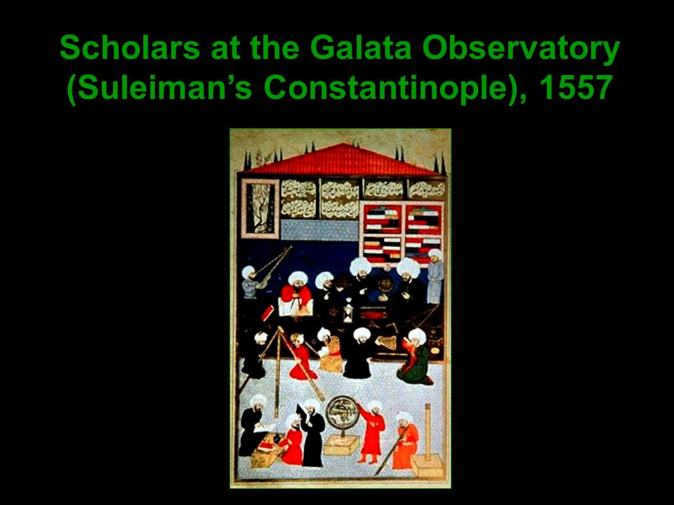 Scholars at the Galata Observatory (Suleiman's Constantinople), 1557