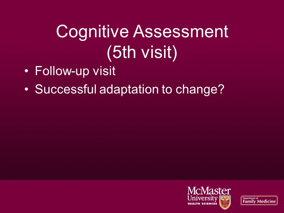 Cognitive Assessment (5th visit)‏ Follow-up visit Successful adaptation to change?
