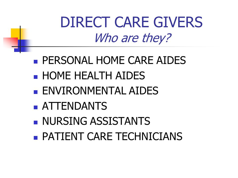 HOME HEALTH AIDE EDUCATION/TRAINING (2/2) One year experience as a nurse aide within the last three years.