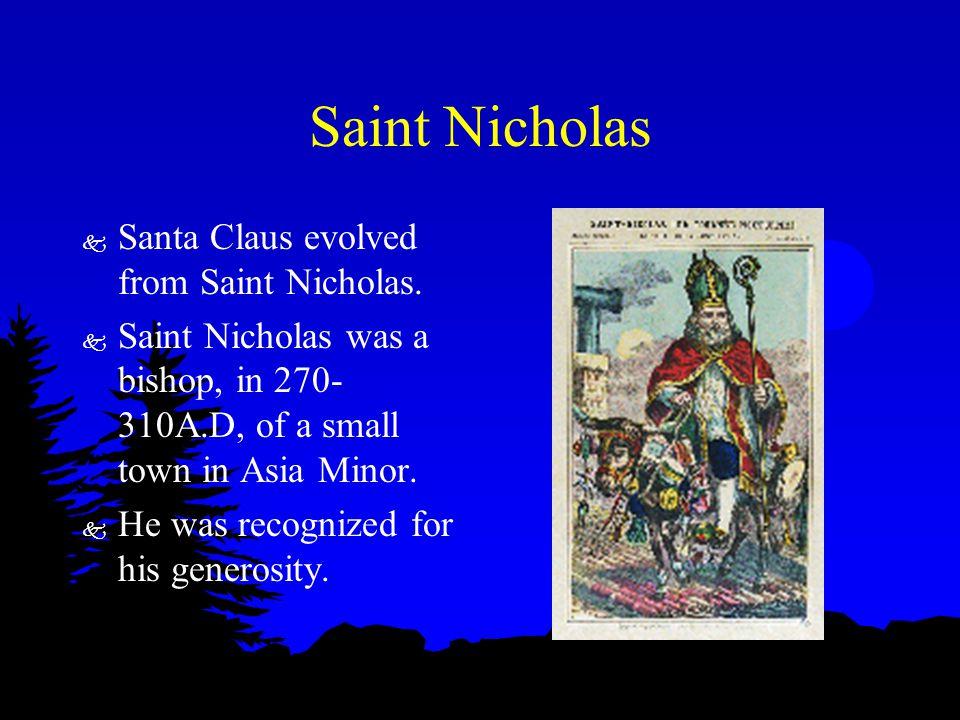 Saint Nicholas k He became the patron saint of little children and of school children.