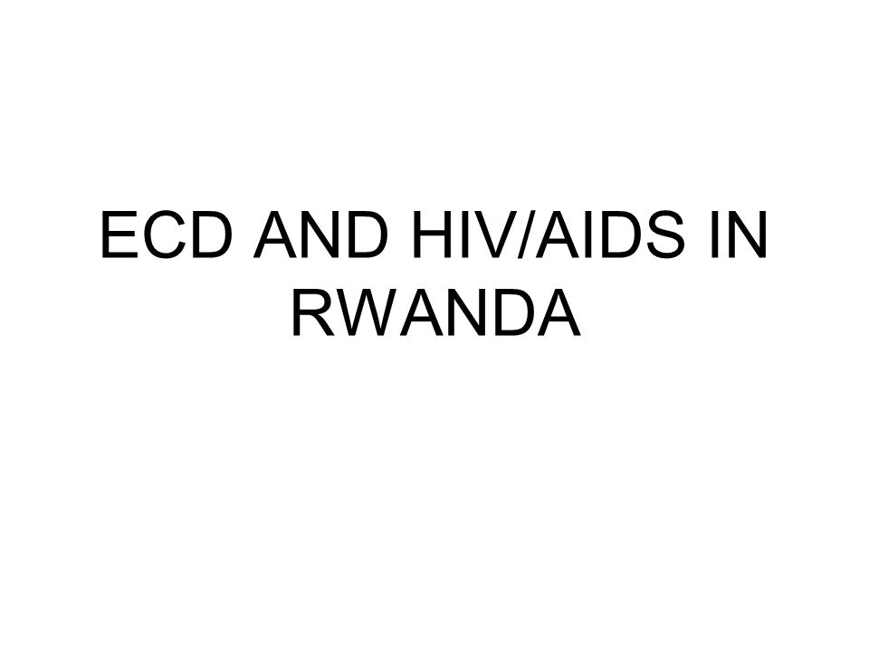ECD AND HIV/AIDS IN RWANDA