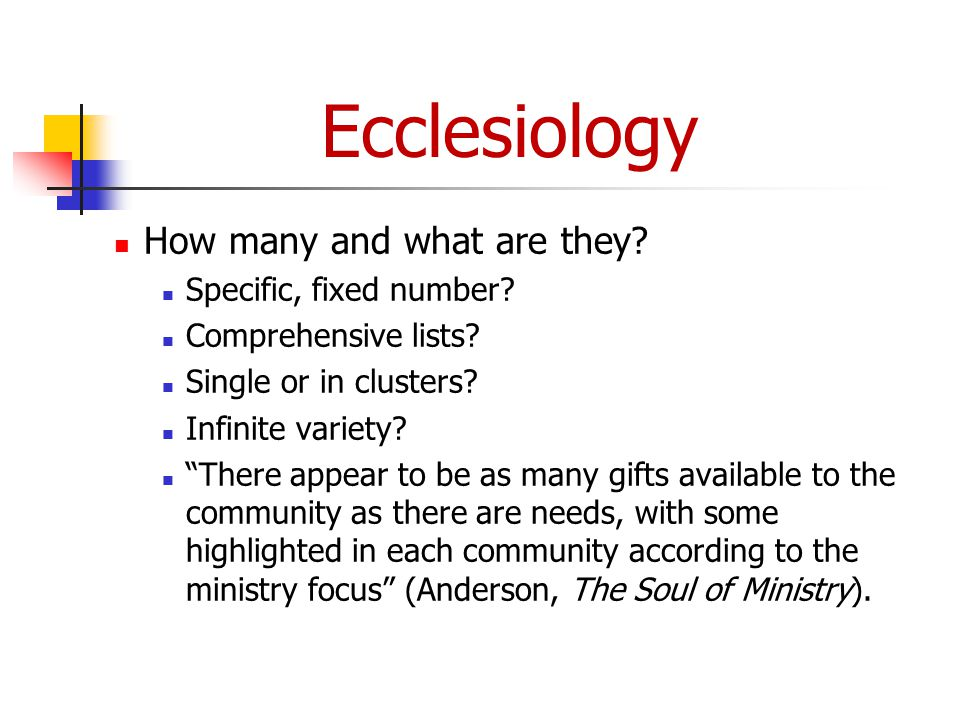 Ecclesiology How many and what are they. Specific, fixed number.