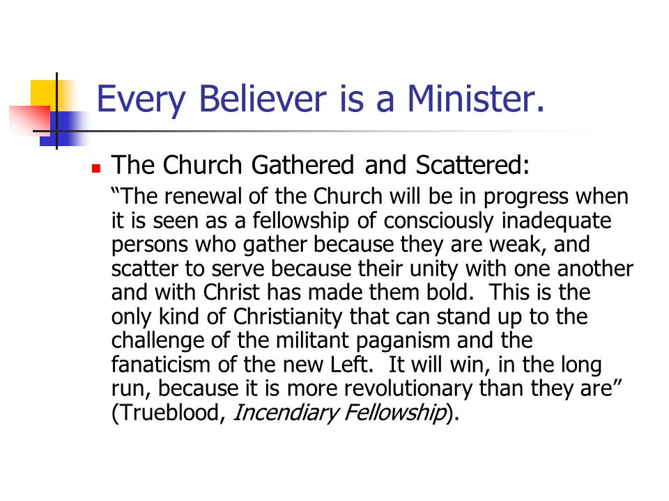 Every Believer is a Minister.