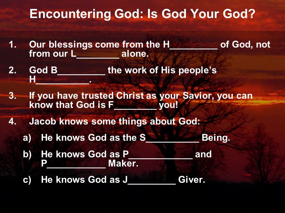 Encountering God: Is God Your God.