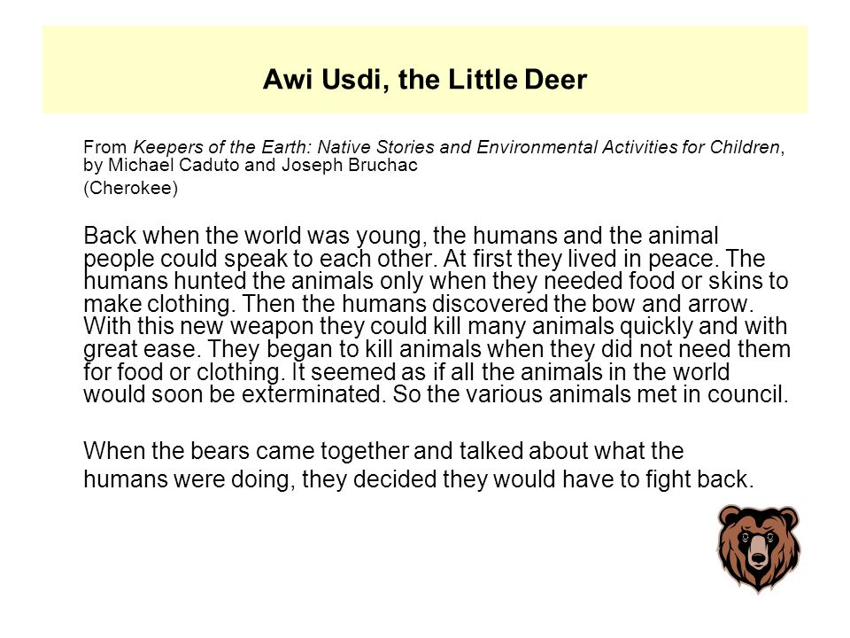 Awi Usdi, the Little Deer From Keepers of the Earth: Native Stories and Environmental Activities for Children, by Michael Caduto and Joseph Bruchac (C