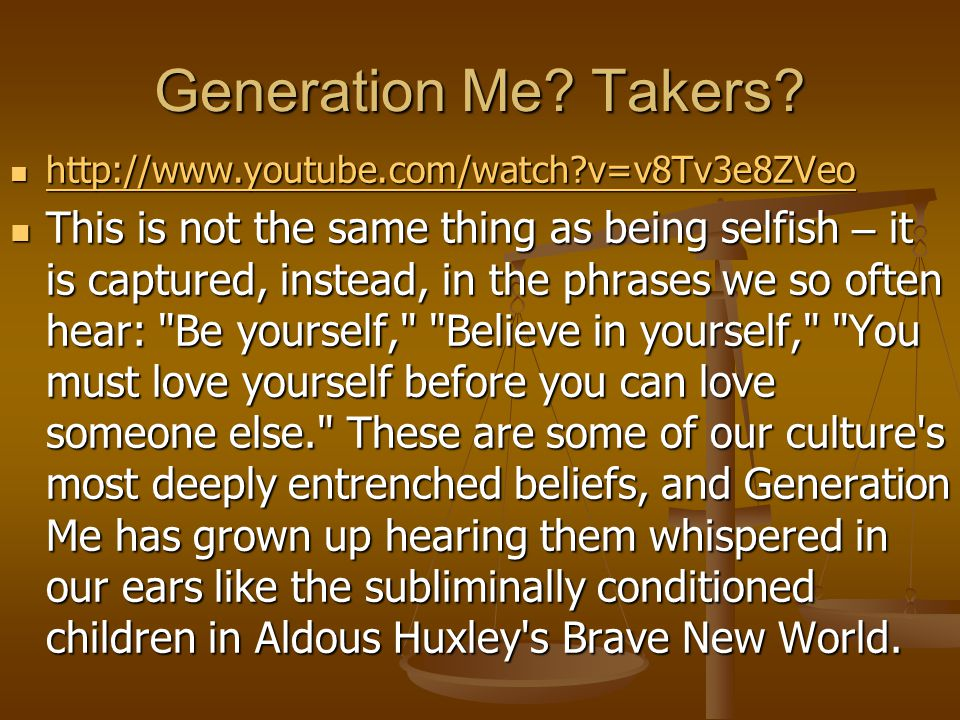 Generation Me. Takers.