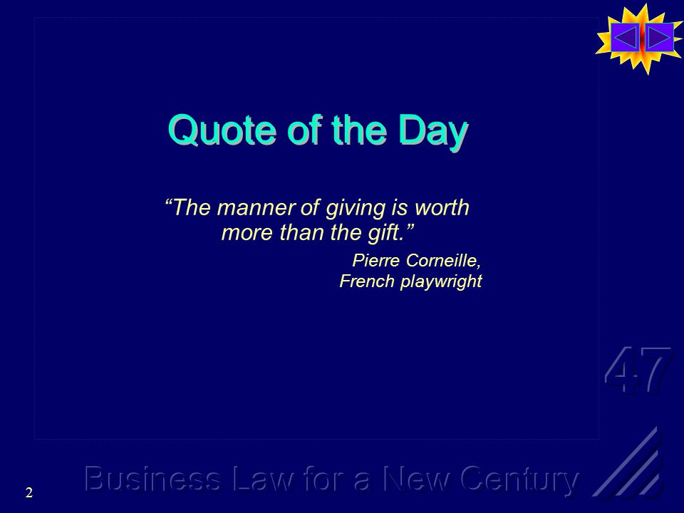 2 Quote of the Day The manner of giving is worth more than the gift. Pierre Corneille, French playwright