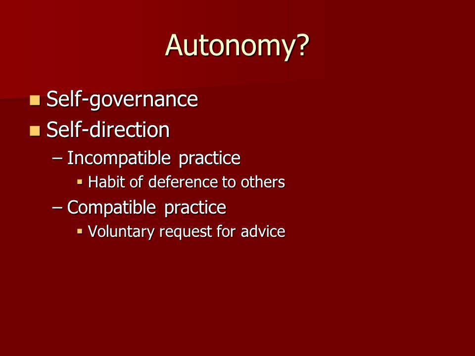 Autonomy.