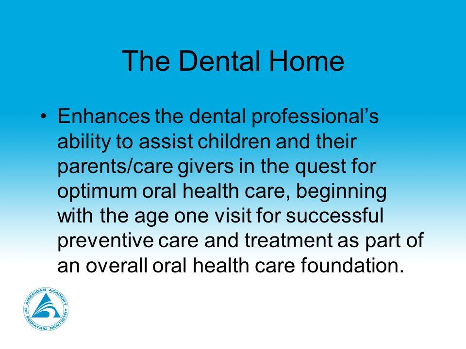 The Dental Home Provides… e.Plan for acute dental trauma.