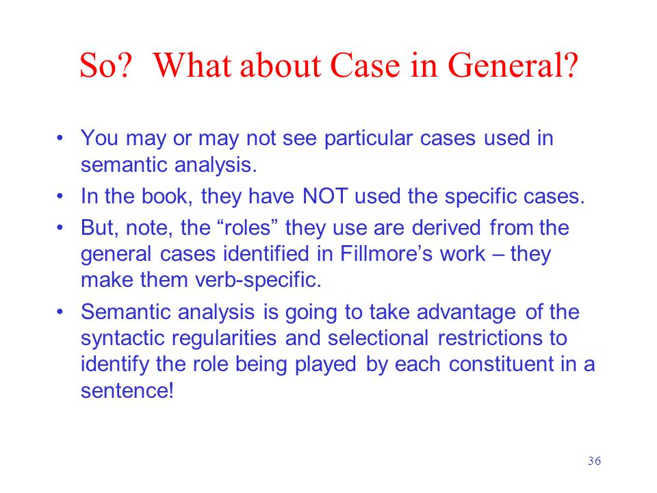 36 So. What about Case in General.
