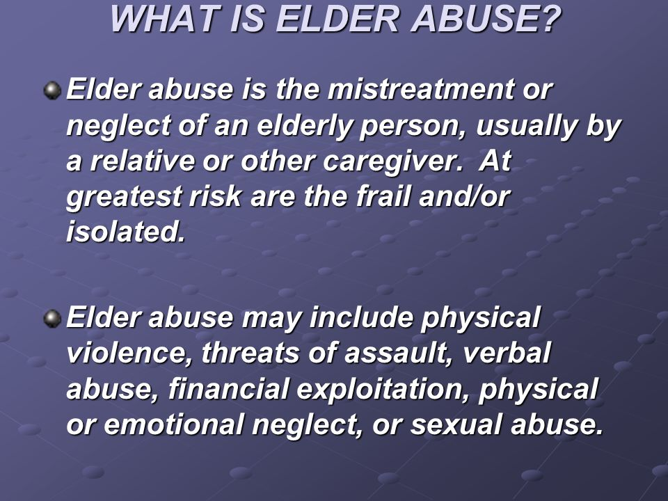WHAT IS ELDER ABUSE.