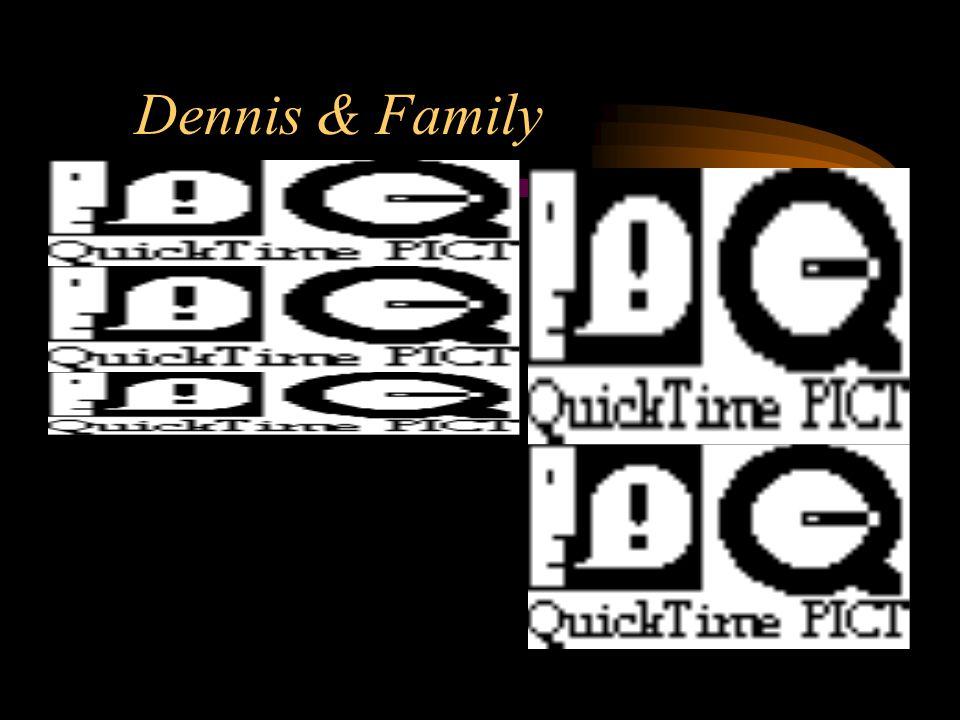 Dennis & Family
