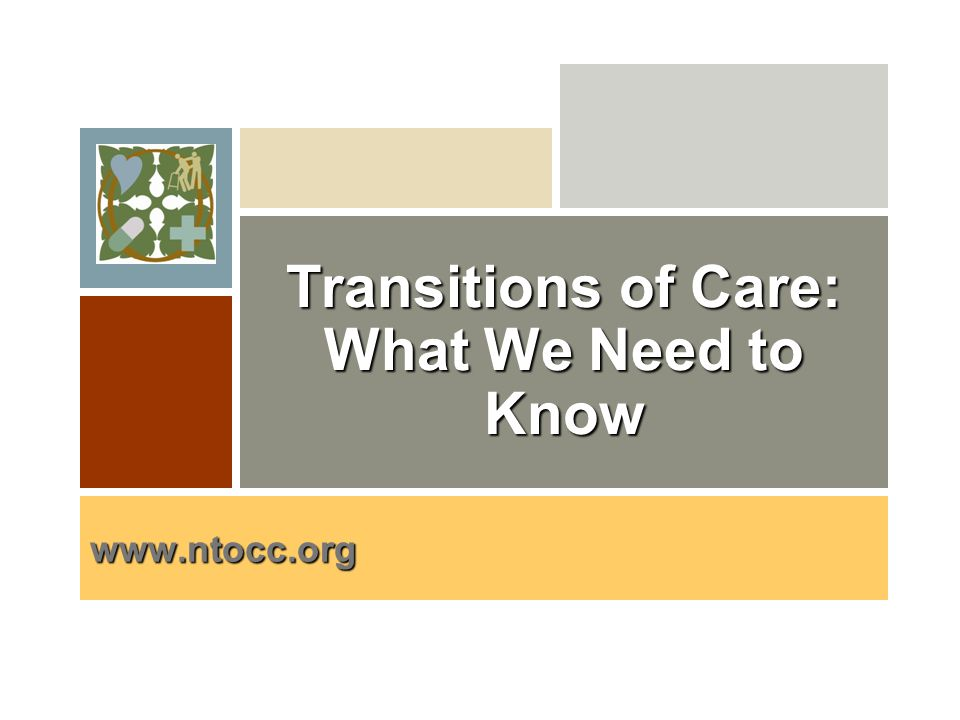 Why are we involved Transitions of Care: What We Need to Know www.ntocc.org