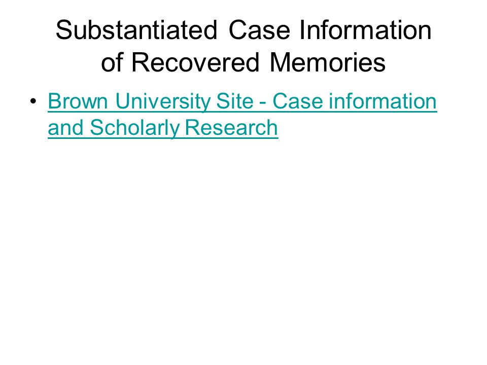 Substantiated Case Information of Recovered Memories Brown University Site - Case information and Scholarly ResearchBrown University Site - Case information and Scholarly Research