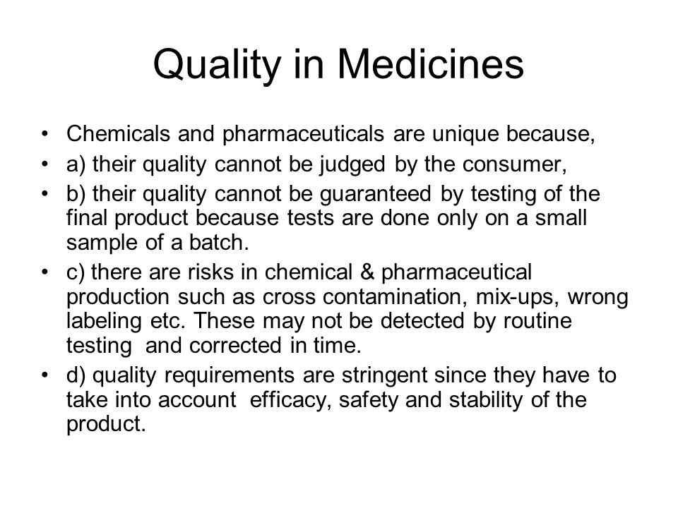 Quality in Medicines Assurance means that product design (at R&D stage) must be appropriate for the product's intended use.
