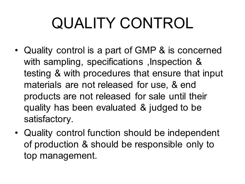 QUALITY CONTROL SYSTEM To evaluate the adequacy of the conditions under which raw materials, semi finished products & finished products are stored.