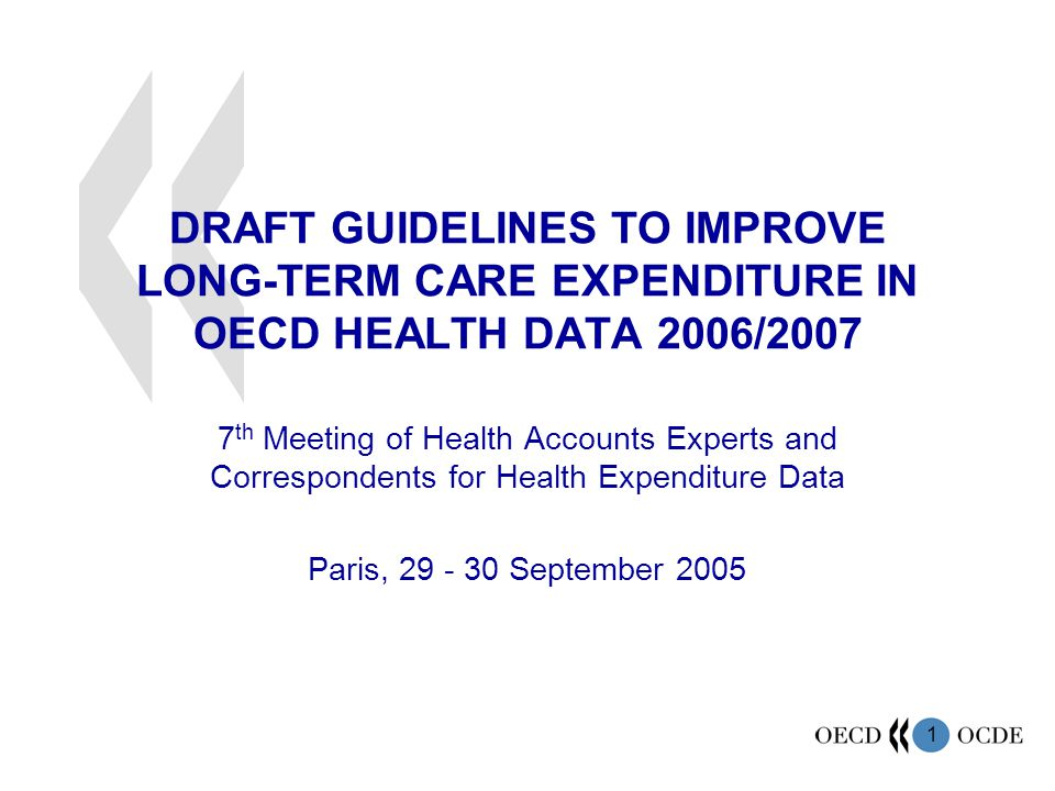 22 Next steps Decision about the alternative proposals –Assessment of the discussion at the Meeting of Health Accounts Experts –Discussion with experts at EUROSTAT and WHO Finalising the LTC Guidelines for OECD Health Data 2006/2007 (and joint SHA data collection) Establishing SHA Electronic Discussion Group Issues beyond 2006-07 Starting a wider discussion about rationality and feasibility of Health and Long-term Care Accounts and harmonisation with ISIC Rev4
