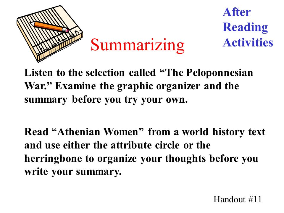 Summarizing After Reading Activities Read Athenian Women from a world history text and use either the attribute circle or the herringbone to organize your thoughts before you write your summary.