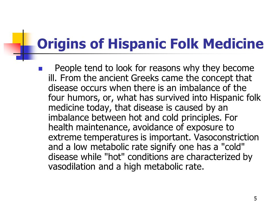 5 Origins of Hispanic Folk Medicine People tend to look for reasons why they become ill.