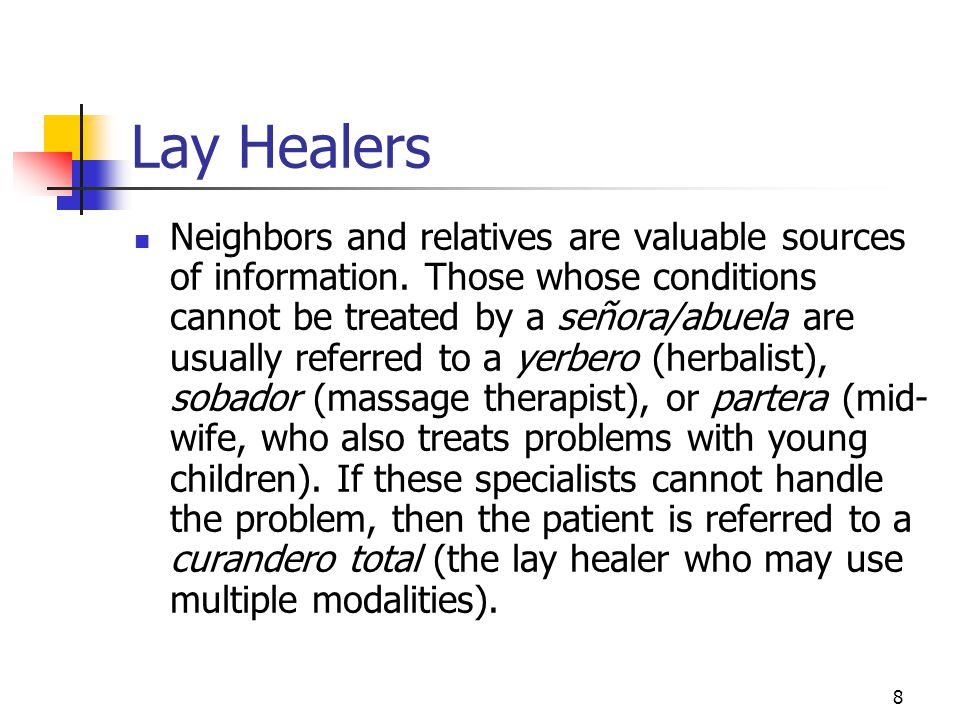 8 Lay Healers Neighbors and relatives are valuable sources of information.