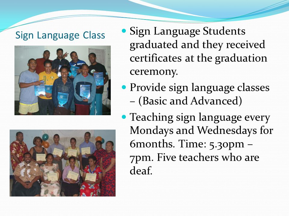 Sign Language Class Sign Language Students graduated and they received certificates at the graduation ceremony.