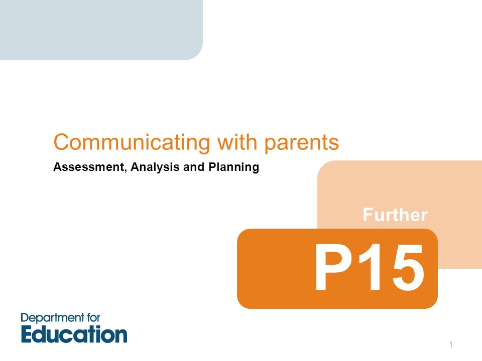 Assessment, Analysis and Planning Further Communicating with parents P15 1