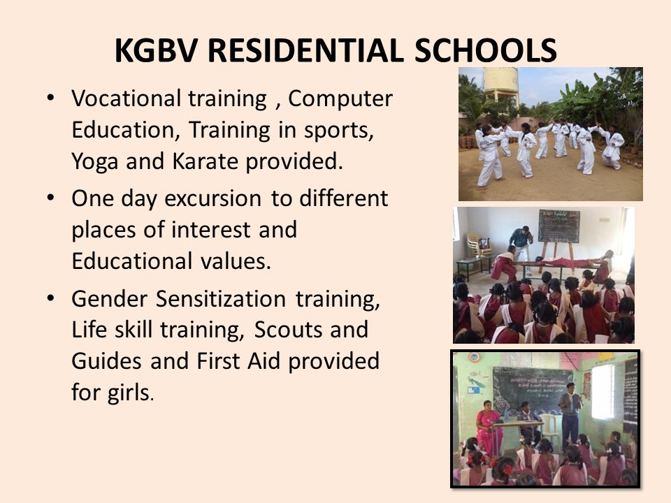 KGBV RESIDENTIAL SCHOOLS Vocational training, Computer Education, Training in sports, Yoga and Karate provided.