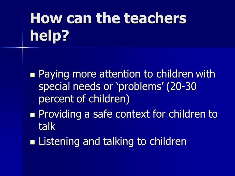 How can the teachers help.