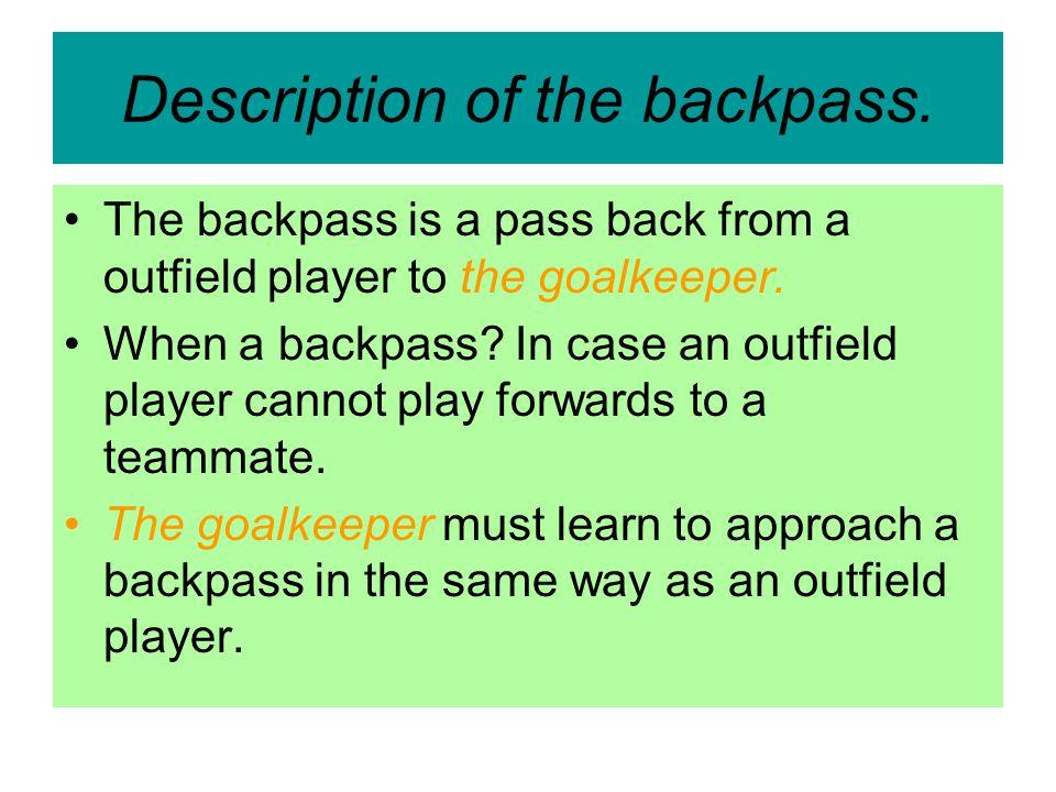 Backpass since 1992-1993 Goalkeeper no longer allowed to pick up a backpass.