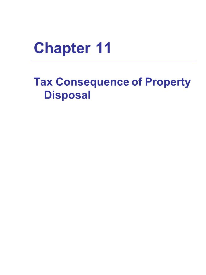 Chapter 11 Tax Consequence of Property Disposal