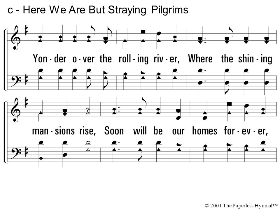 c - Here We Are But Straying Pilgrims © 2001 The Paperless Hymnal™