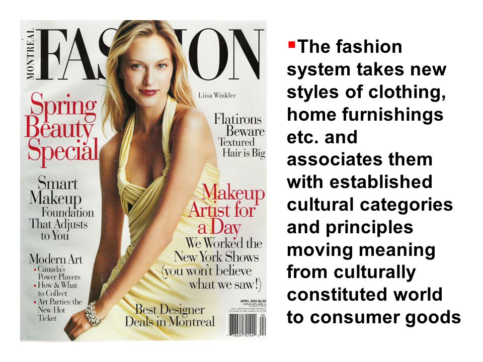  The fashion system takes new styles of clothing, home furnishings etc.
