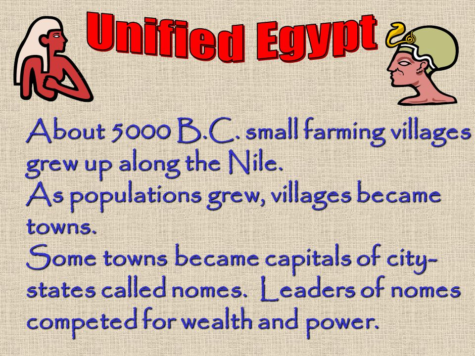 About 5000 B.C.small farming villages grew up along the Nile.
