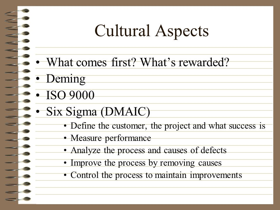 Cultural Aspects What comes first. What's rewarded.