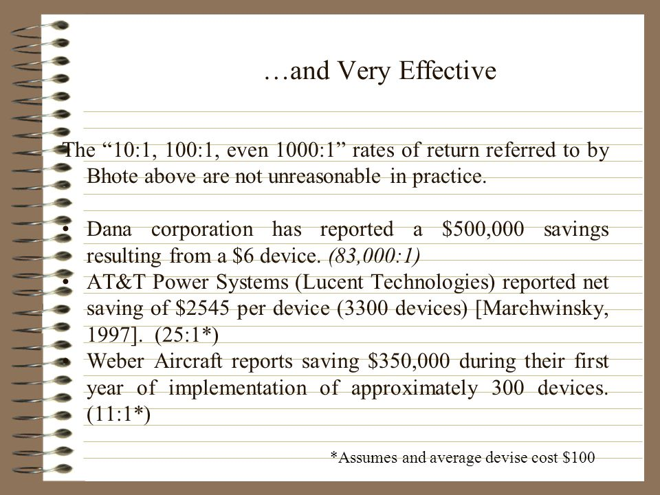 """…and Very Effective The """"10:1, 100:1, even 1000:1"""" rates of return referred to by Bhote above are not unreasonable in practice. Dana corporation has r"""