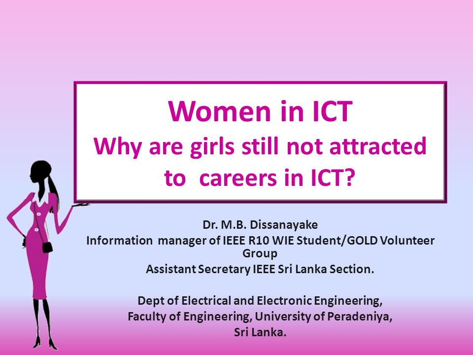 Women in ICT Why are girls still not attracted to careers in ICT.